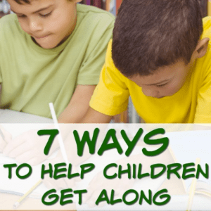 7 Ways to Help Children to Get Along