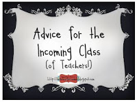 Advice for the Incoming Class of Teachers