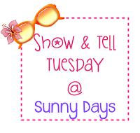 Show and Tell Tuesday at Sunny Days
