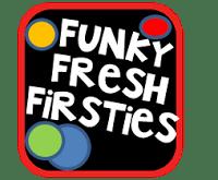 Funky Fresh Firsties