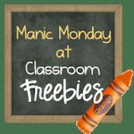 Manic Monday at Classroom Freebies