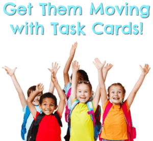 Get Them Moving with Task Cards!
