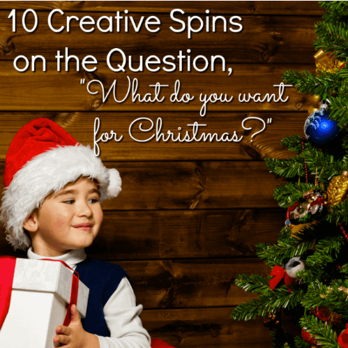 10 Creative Spins on the Question What Do You Want for