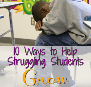 10 Ways to Help Struggling Students Grow