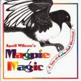 Magpie Magic by April Wilson