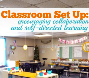 New Classroom Set Up: Encouraging Self-Directed Learning and Collaboration