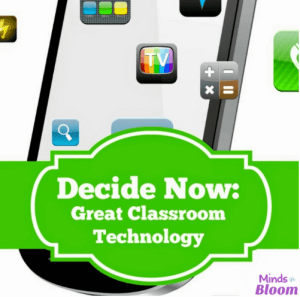 Decide Now: Great Classroom Technology