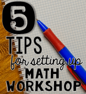5 Tips for Setting Up Math Workshop