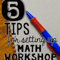 Math workshop is an incredible educational tool, but it can be a bear to set up. Check out these five tips for setting up math workshop so that it's easier for you.