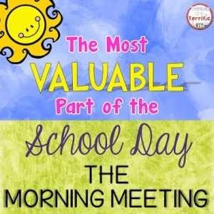 The Most Valuable Part of the School Day: The Morning Meeting