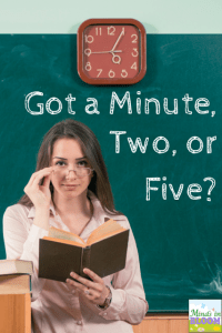 Got a Minute, Two, or Five?