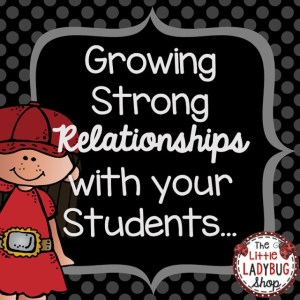 Growing Strong Relationships with Your Students