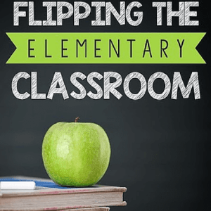 5 Tips for Flipping the Elementary Classroom