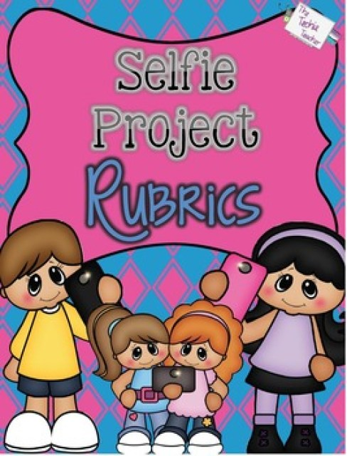 Selfie Project Rubrics Freebie