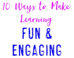 10 Ways to Make Learning Fun and Engaging