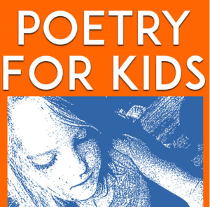 Poetry for Kids: How to Make Reading, Analyzing, and Writing Fun