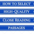 It's extremely important to select high-quality close reading passages for your students. There are a variety of factors involved, including appropriateness for students, quality of writing, and the questions and answers included. Click through to read my guide for selecting high-quality close reading passages.