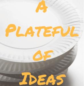 A Plateful of Ideas