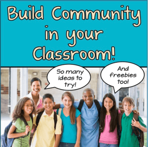 Build Classroom Community – A Giant List of Ideas!