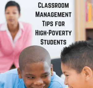Classroom Management Tips for High-Poverty Students