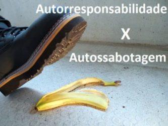 autorresponsabilidade x autossabotagem