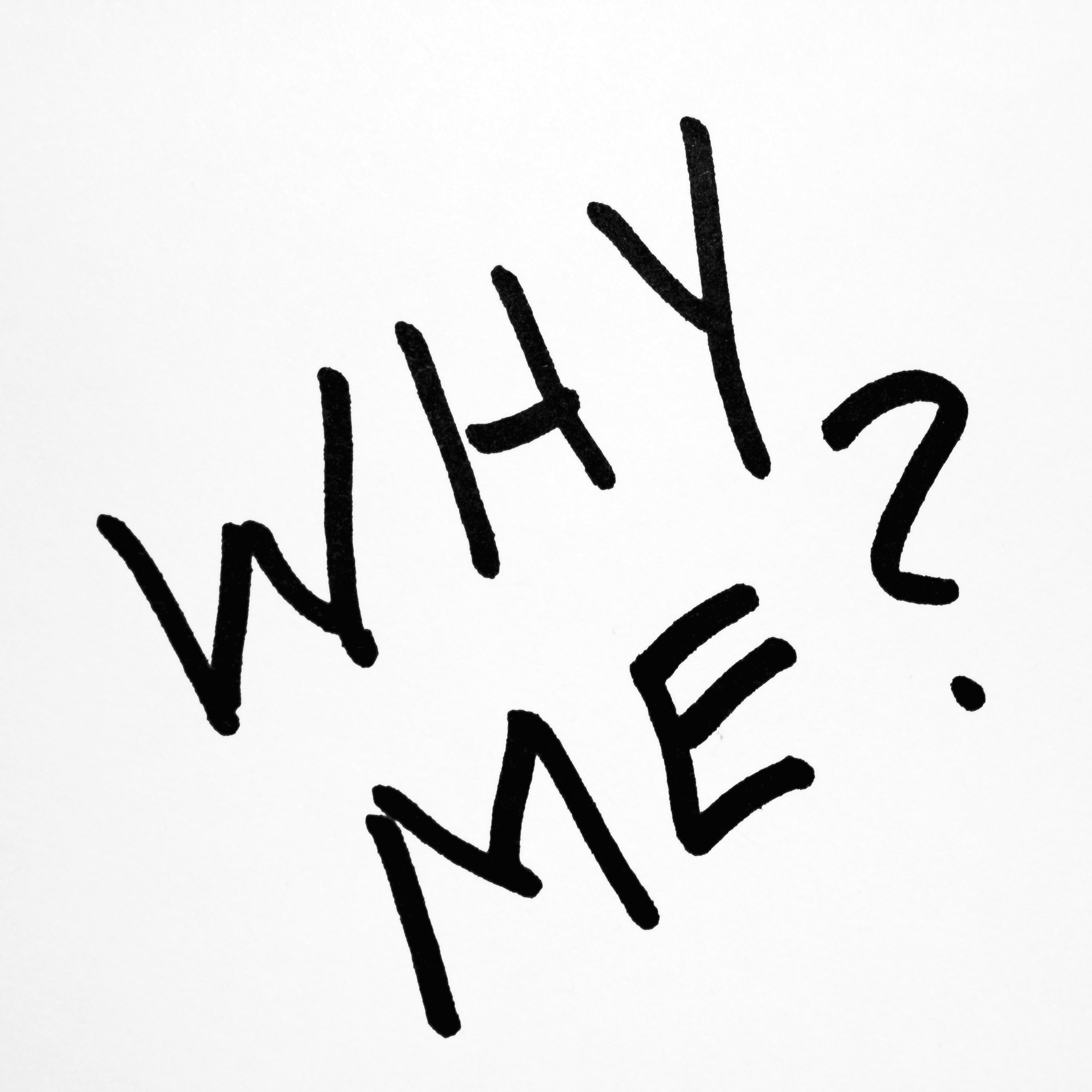 Image result for why me?