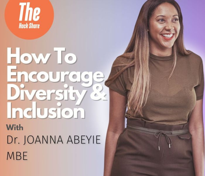 How To Encourage Diversity & Inclusion   Dr. Joanna Abeyie MBE