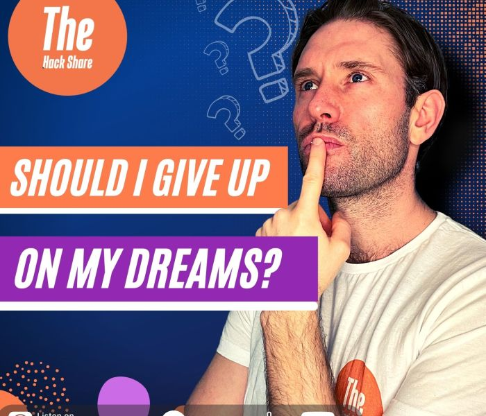 Should I Give Up On My Dreams?