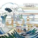 Jade Warrior ~ Waves