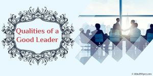 Qualities Of A Good Leader | 10 Best Leadership Qualities