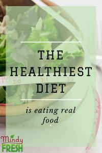 Healthiest Diet is eating real food