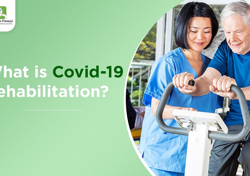 Covid 19 rehabilitation