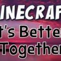 <!--:de-->Minecraft Mod - It's Better Together Map für Minecraft 1.4.5<!--:-->