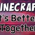 <!--:de-->Minecraft Mod - It's Better Together Map für Minecraft 1.4.5<!--:-->