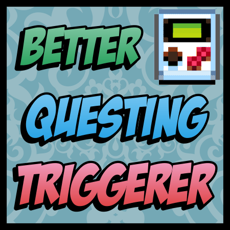 Better Questing Triggerer Mod