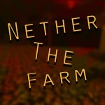Nether The Farm Mod