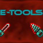 E-Tools: Redstone Powered Tools Mod