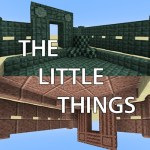 The Little Things Mod
