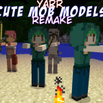 Yarr Cute Mob Models - Remake Mod