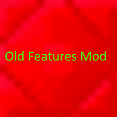 Old and Removed Features Mod