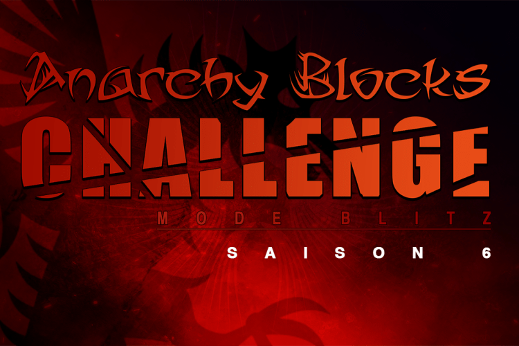 Anarchy Blocks Challenge Saison 6 Inscriptions