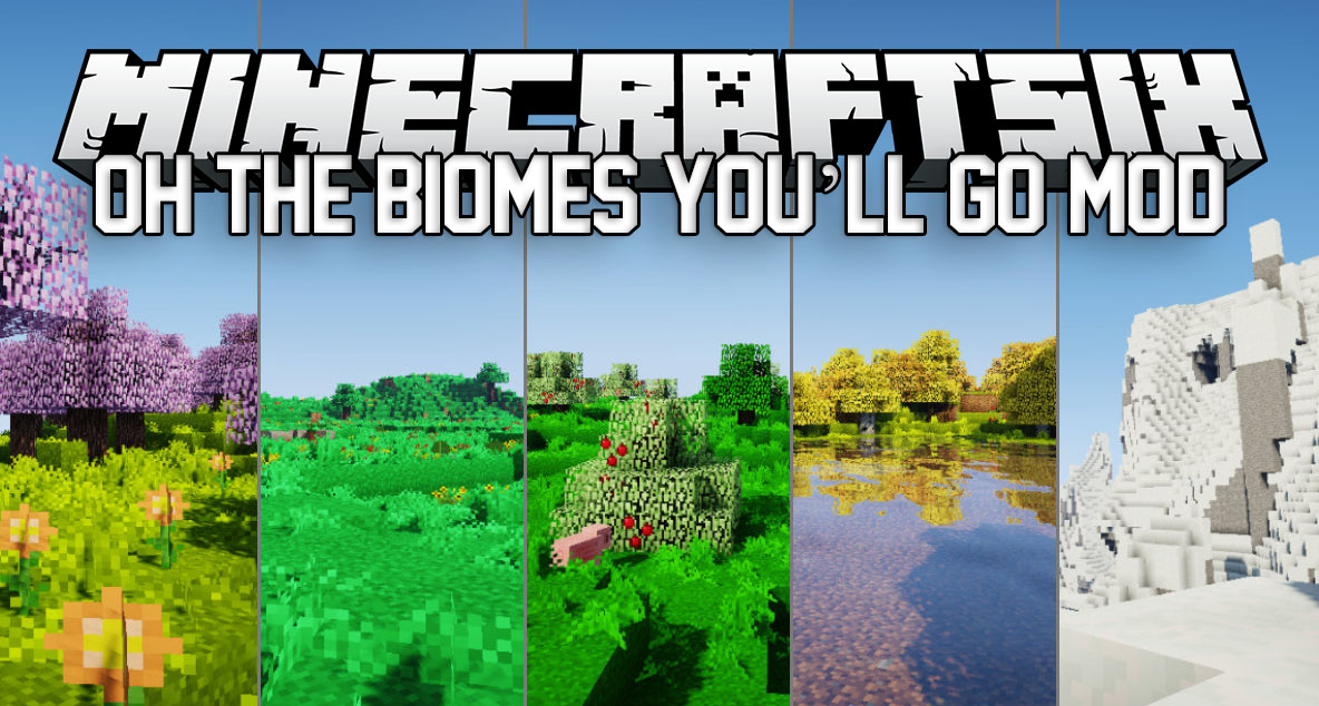 Oh The Biomes You'll Go Mod for Minecraft 1 12 2/1 11 2
