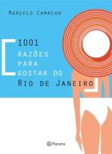 Marcelo Camacho - 1001 Razões Para Gostar do Rio de Janeiro