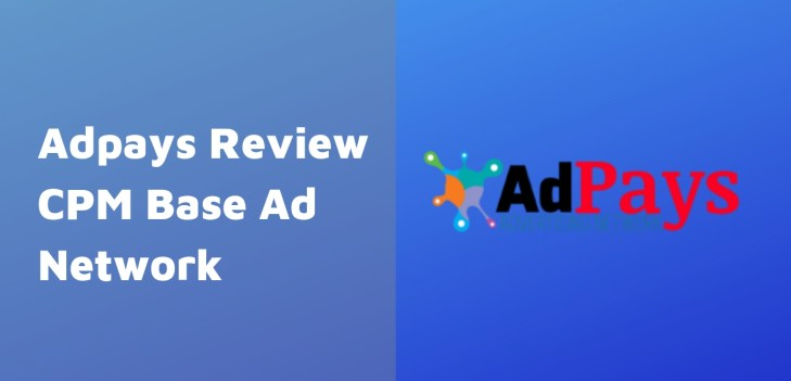 Adpays Review 2019 CPM Base Ad Network
