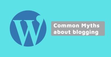 Common 5 Myths About Blogging You Should Know About !!
