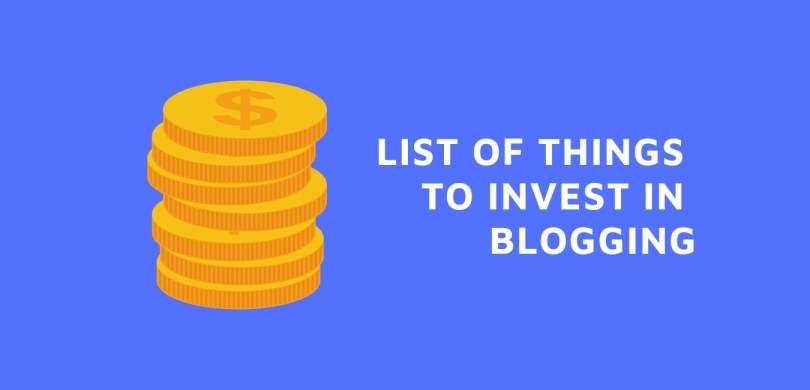 What are the essential blog investment to start a blog