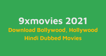 9xmovies Download Bollywood, Hollywood Hindi Dubbed Movies