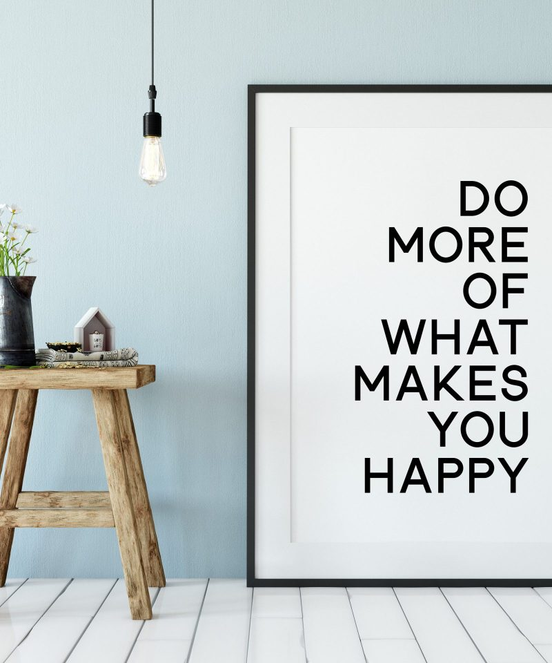 Do More of What Makes You Happy Typography Print | Home Wall Decor | Minimalist Decor | Inspirational Motivational Print