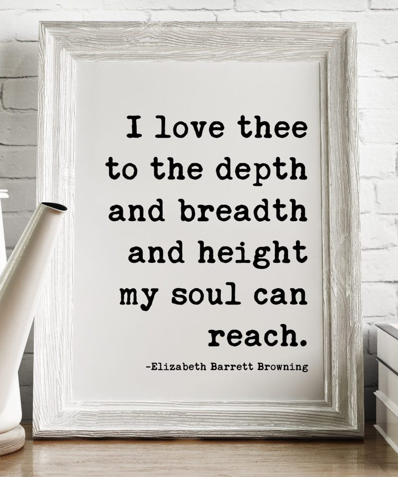 I Love Thee To The Depth and Breadth and Height My Soul Can Reach    Elizabeth Barrett Browning   Typography Print    Wedding Poem   Art