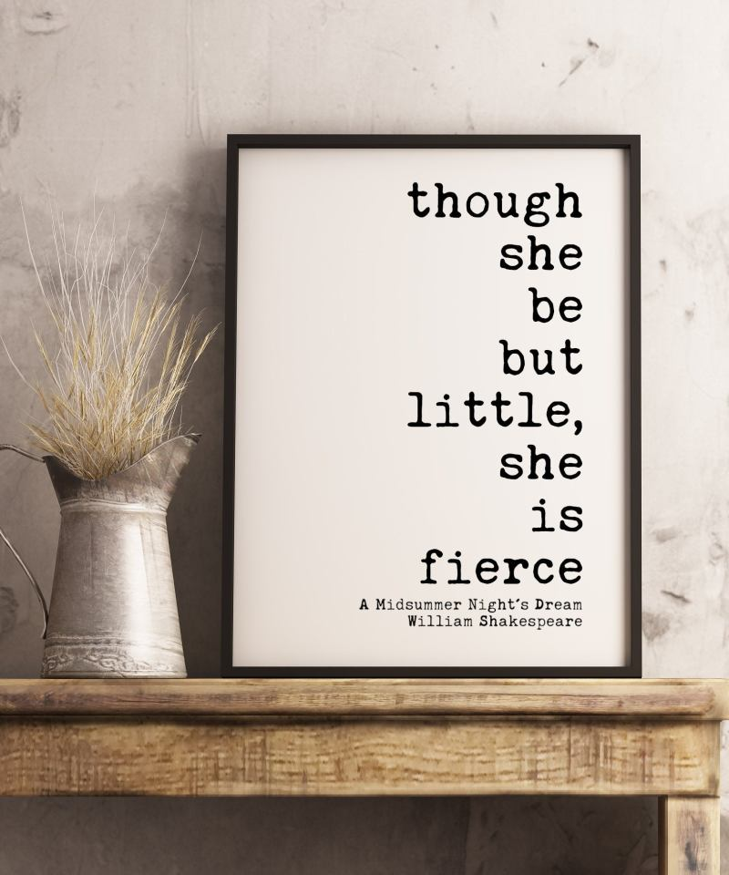 Though She Be But Little, She is Fierce Black and White Print | Shakespeare Quotes Home Wall Decor | A Midsummer Night's Dream | Minimalist